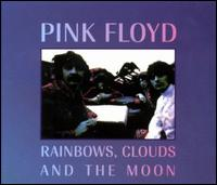 Rainbows, Clouds and the Moon von Pink Floyd
