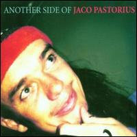 Another Side of Jaco Pastorius von Jaco Pastorius