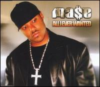 All I Ever Wanted von Mase
