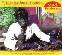 Inspirational Sounds of Mad Professor von Mad Professor