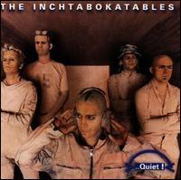 Quiet! von The Inchtabokatables