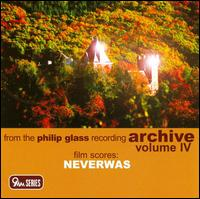 Philip Glass: Neverwas von Philip Glass