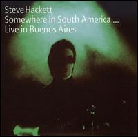 Somewhere in South America: Live in Buenos Aires von Steve Hackett