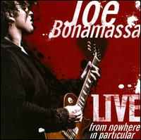 Live from Nowhere in Particular von Joe Bonamassa