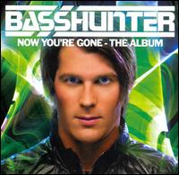 Now You're Gone: The Album von Basshunter