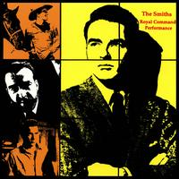 Royal Command Performance von The Smiths