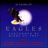 25 Years of the Eagles Performed by Birds of Prey von Birds of Prey