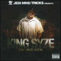 King Syze: The Labor Union von Jedi Mind Tricks