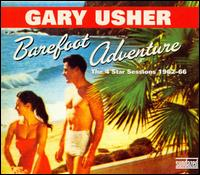 Barefoot Adventure: The 4 Star Sessions 1962-66 von Gary Usher