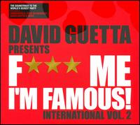 Fuck Me I'm Famous: International, Vol. 2 von David Guetta