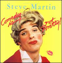 Comedy Is Not Pretty! von Steve Martin
