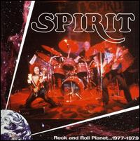 Rock and Roll Planet: 1977-1979 von Spirit