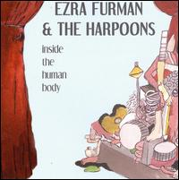 Inside the Human Body von Ezra Furman & the Harpoons