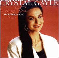 He Is Beautiful von Crystal Gayle