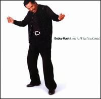 Look at What You Gettin' von Bobby Rush