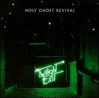 Twilight Exit von Holy Ghost Revival