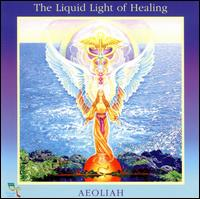 Liquid Light of Healing von Aeoliah