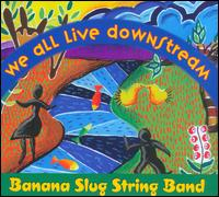 We All Live Downstream von Banana Slug String Band