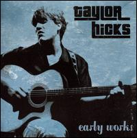 Early Works von Taylor Hicks