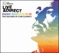 Live and Direct: Danny Rampling 88-08, Two Decades of Club Classics von Danny Rampling