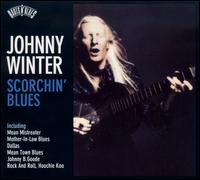 Roots N' Blues: Scorchin' Blues von Johnny Winter