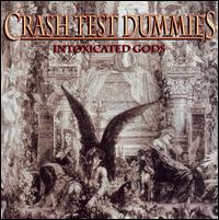 Intoxicated Gods von Crash Test Dummies