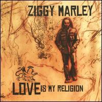 Love Is My Religion von Ziggy Marley