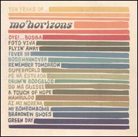 Ten Years of Mo Horizons von Mo' Horizons