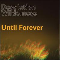 Until Forever von Desolation Wilderness
