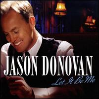 Let It Be Me von Jason Donovan