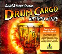 Drum Cargo: Rhythms of Fire von David & Steve Gordon