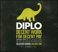Decent Work for Decent Pay: Selected Works, Vol. 1 von Diplo