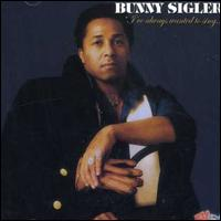 I've Always Wanted to Sing...Not Just Write Songs von Bunny Sigler