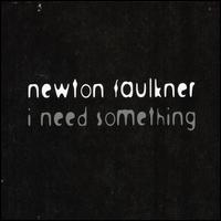 I Need Something von Newton Faulkner