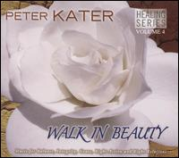 Healing Series, Vol. 4: Walk in Beauty von Peter Kater