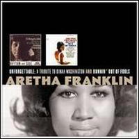 Unforgettable: A Tribute to Dinah Washington/Runnin' Out of Fools von Aretha Franklin