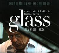 Glass: A Portrait of Philip in Twelve Parts [Original Motion Picture Soundtrack] von Philip Glass