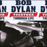 Together Through Life von Bob Dylan