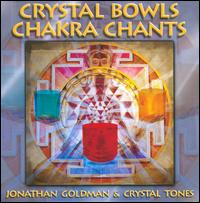 Crystal Bowls Chakra Chants von Jonathan Goldman