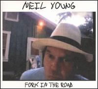 Fork in the Road von Neil Young