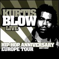 Hip Hop Anniversary Europe Tour von Kurtis Blow