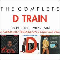 Complete D Train on Prelude: 1982-1984 von D Train
