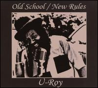 Old School New Rules von U-Roy