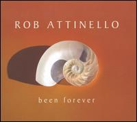 Been Forever von Rob Attinello
