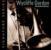 Bloozbluzeblues von Wycliffe Gordon