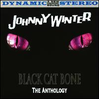 Black Cat Bone: The Anthology von Johnny Winter
