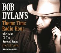 Bob Dylan's Theme Time Radio Hour: The Best of the Second Series von Various Artists