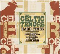 Hard Times von Celtic Tenors
