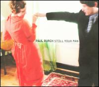 Still Your Man von Paul Burch