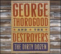 Dirty Dozen von George Thorogood